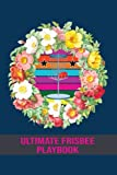 Ultimate frisbee playbook: ultimate frisbee playbook frisbees.. Logbook/ Diary/ Journal..... ultimate frisbee coaches players
