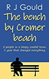 The bench by Cromer beach: A bittersweet dip into relationships (English Edition)