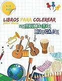 Libros Para Colorear Para Niños 4-8 ans: instrumentos musicales: Bonitos instrumentos de música para niños, niñas y preescolares, libros para colorear ... la música. (Bonitos libros para colorear)